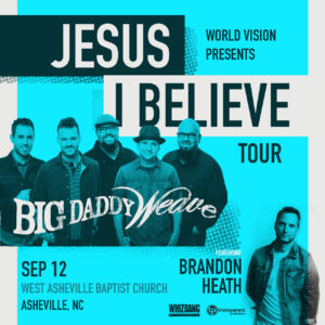 Big Daddy Weave @ West Asheville Baptist Church |  |  |